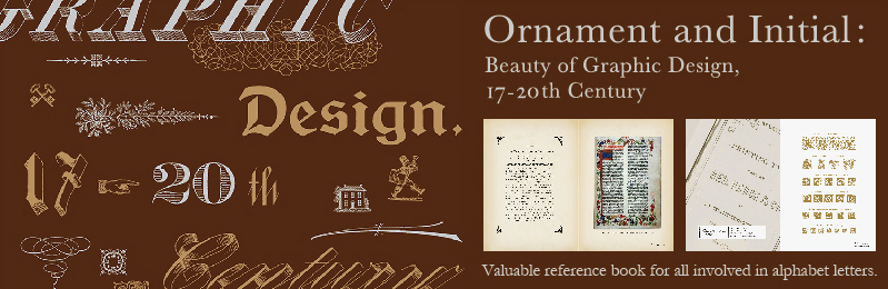 Ornament and Initial: Beauty of Graphic Design, 17-20th Century