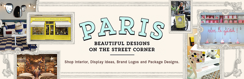 PARIS: Beautiful Designs on the Street Corner  -   Shop Interior, Wrapping Tools, Catalogues, and more