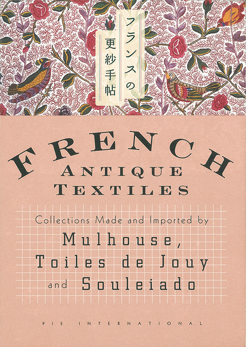 French Antique Textiles: Collections Made and Imported by Mulhouse, Toiles de Jouy and Souleiado