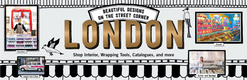 London: Beautiful Designs on the Street Corner<br>Shop Interior, Wrapping Tools, Catalogues, and more