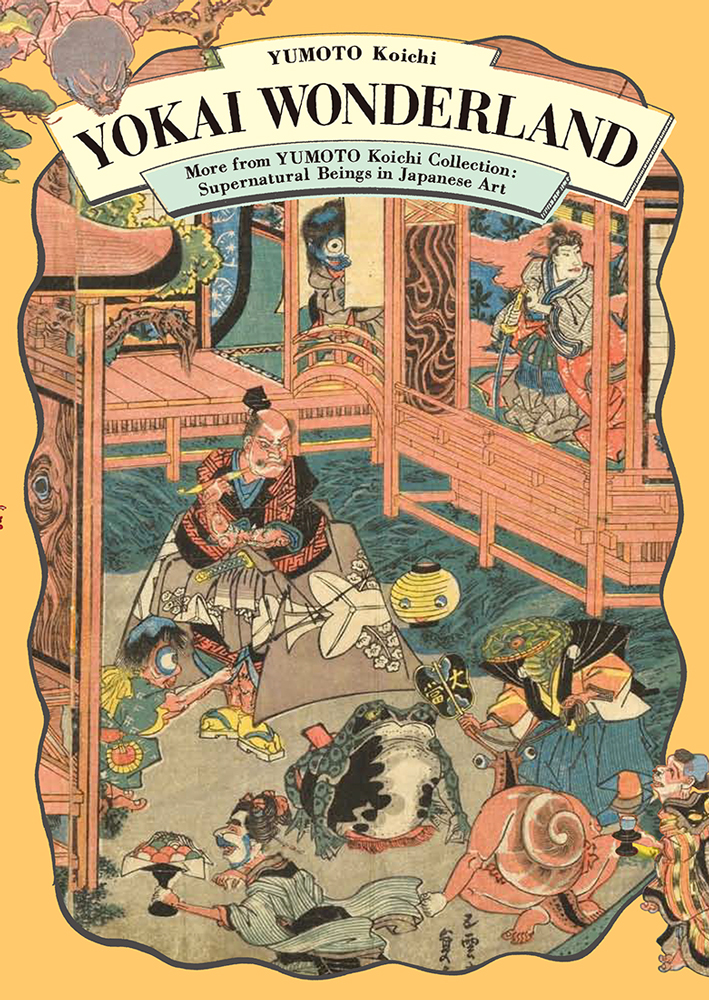 Yokai Wonderland - More from YUMOTO Koichi Collection: Supernatural Beings in Japanese Art -