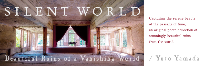 Silent World: Beautiful Ruins of a Vanishing World