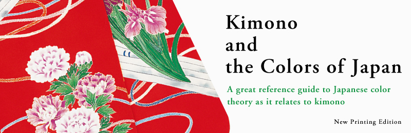 Kimono and the Colors of Japan (New Printing Edition)